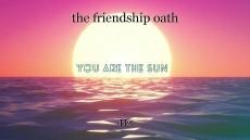 the friendship oath