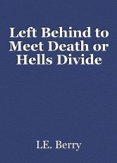 Left Behind to Meet Death or Hells Divide