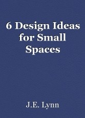 6 Design Ideas for Small Spaces