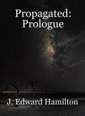 Propagated: Prologue