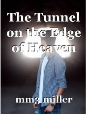 The Tunnel on the Edge of Heaven