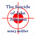 The Suicide of Jake Johnson