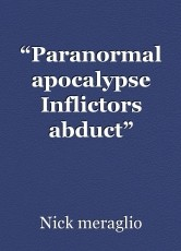 """Paranormal apocalypse Inflictors abduct"""