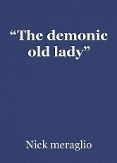 """The demonic old lady"""