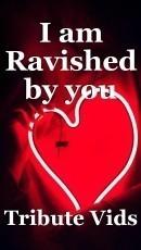 I am Ravished by you