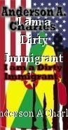 I am a Dirty Immigrant