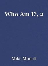 Who Am I?, 2