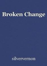 Broken Change