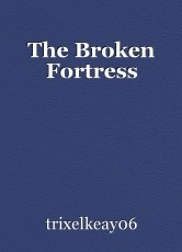 The Broken Fortress