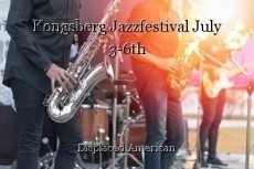 Kongsberg Jazzfestival July 3-6th