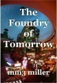 The Foundry of Tomorrow