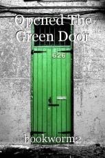 Opened The Green Door