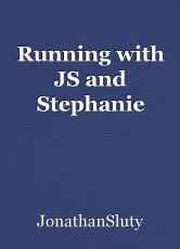 Running with JS and Stephanie