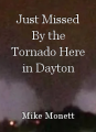 Just Missed By the Tornado Here in Dayton