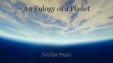 An Eulogy of a Planet