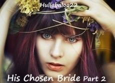 His Chosen Bride Part 2
