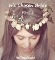 His Chosen Bride Part 1