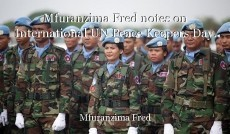 Mfuranzima Fred notes on International UN Peace Keepers Day.
