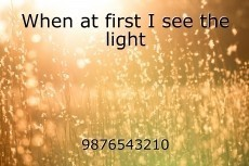 When at first I see the light
