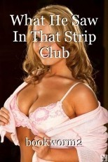 What He Saw In That Strip Club