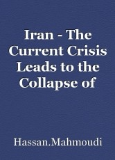 Iran - The Current Crisis Leads to the Collapse of Ruling Mullahs