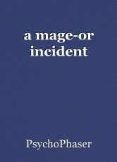 a mage-or incident