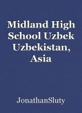 Midland High School Uzbek Uzbekistan, Asia