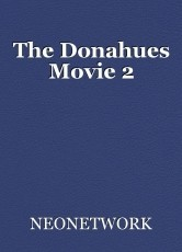 The Donahues Movie 2