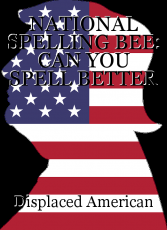 NATIONAL SPELLING BEE: CAN YOU SPELL BETTER THAN A PRESIDENT?