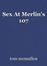 Sex At Merlin's 107