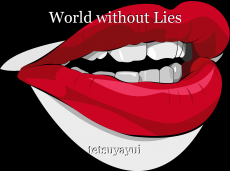 World without Lies