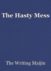 The Hasty Mess