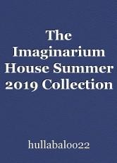 The Imaginarium House Summer 2019 Collection