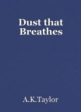 Dust that Breathes