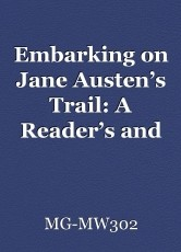Embarking on Jane Austen's Trail: A Reader's and Writer's Perspective