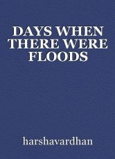 DAYS WHEN THERE WERE FLOODS