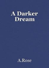 A Darker Dream