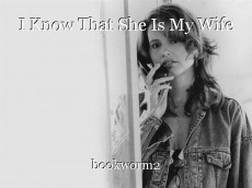 I Know That She Is My Wife