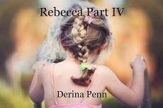 Rebecca Part IV