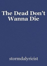 The Dead Don't Wanna Die