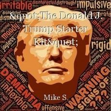 """""""The Donald J. Trump Starter Kit"""""""