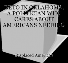 BETO IN OKLAHOMA, A POLITICIAN WHO CARES ABOUT AMERICANS NEEDING DISASTER RELIEF
