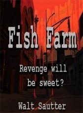 Fish Farm - Revenge Will Be Sweet?