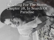 Reaching For The Storm, Chapter 28, In Search Of Paradise