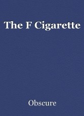 The F Cigarette