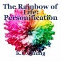 The Rainbow of Life: Personification