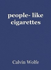 people- like cigarettes