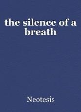 the silence of a breath