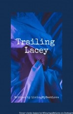 Trailing Lacey