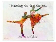 Dancing during days...